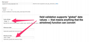 field validation supports global date values, which means anything that the strtotime() PHP function can convert